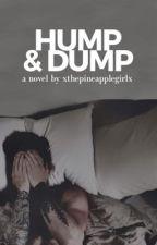 Hump and Dump by xThePineappleGirlx