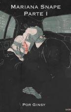 Mariana Snape | Parte I  by harrypottyfan