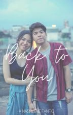 Back To You (A NASHLENE fanfic) by divineclc