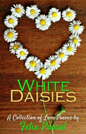White Daisies by Felix_Pascal