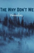☆ the why don't we werewolves ☆ by RandomGirlLol17