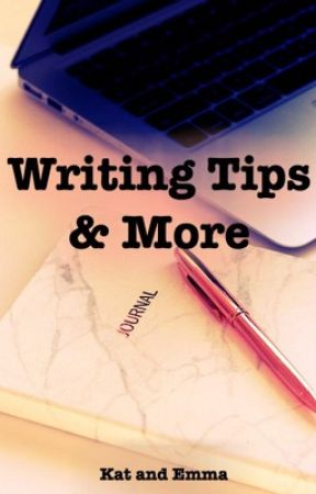 Writing Tips & More by KatEmm2001