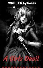 [ A Girls Devil ] Hiatus Sampai Lebaran  by Rosdiana_01