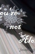 You're not Alone << D. Gray Man fan fiction >><<DISCONTINUED>> by myst21