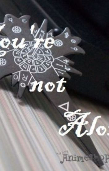 You're not Alone << D. Gray Man fan fiction >><<DISCONTINUED>>