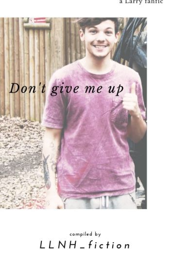 Don't Give Me Up (L.S) *hold*