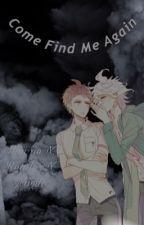 Come Find Me Again | Nagito X Reader X Hajime by Suicide_Nurse