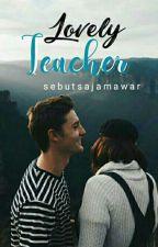 Lovely Teacher by sebutsajamawar30