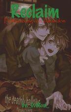 Reclaim - Fortsetzung von Abandon by _EvilSoul_