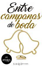 Entre campanas de boda| Los Intocables #8 by littlemaple