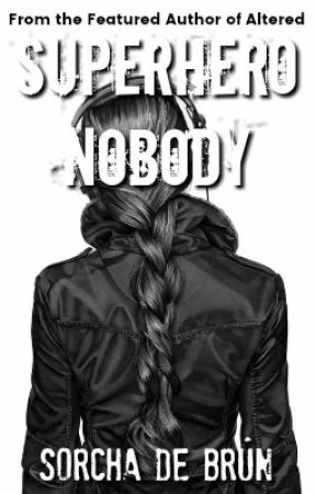 Superhero Nobody by SorchaDeBrun