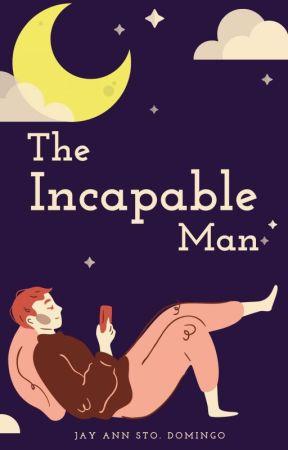 The Incapable Man by rabbitpotato