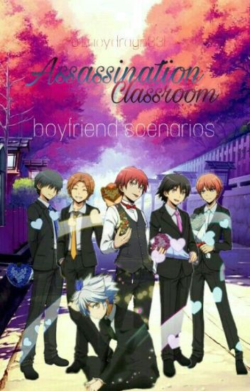 Assassination classroom-Boyfriend Scenarios - You lied    and I died