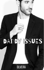 Daddy Issues (voltooid) by Olvera_xx