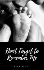 Don't Forget To Remember Me | L.S (MPREG) by Sarah16794