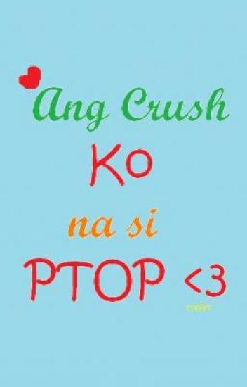 Ang crush ko na si PTOP :)