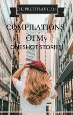 One Shots Compilation by ThePrettyLady_K24