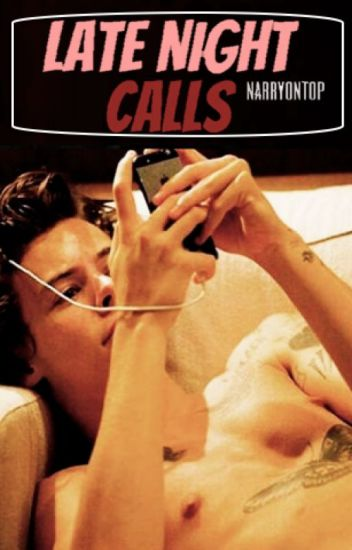 Late Night Calls (Narry)
