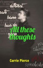 All These Thoughts by CarriePierce