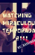 Miraculous Ladybug Watching  Temporada 2 by DanLoked