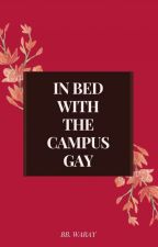 In Bed With The Campus Gay (Slow-update) by Geylenyi