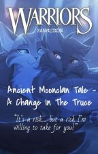 A Change In The Truce - Ancient Moonclan Tale by -amber_angel