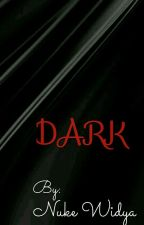 DARK by NukeWidya