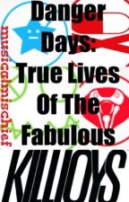 Danger Days: The True Lives Of The Fabulous Killjoys by musicalmischief