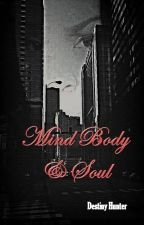 Mind Body & Soul by Destiny_jaz