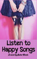 Listen To Happy Songs by sasha_94
