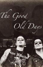 The Good Old Days (Synyster Gates Love Story) by CyndyRadke