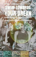 SWIM TOWARDS YOUR DREAM  by EDIT_EXOPINK