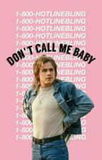 Don't Call Me Baby  (Billy Hargrove)  by Harrysblessed