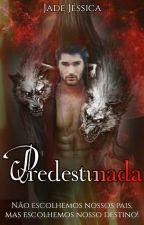 Predestinada by JadeJssica