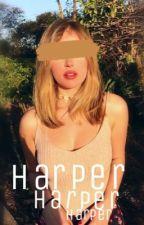 harper || hayes grier fanfiction - hiatus by shawnteadoskye
