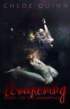 Awakening (book 1 of the Immortals) by CMQuinn