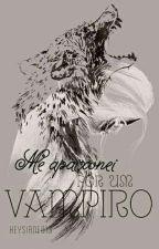 Me Apaixonei por um Vampiro (PARADO)  by Keysiane13