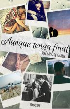 Aunque tenga final by KimMelTae