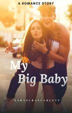 My Big Baby by AzuraScarlett