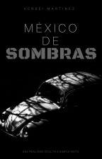 México de Sombras. by Kensei999