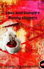 love and vampire bunny slippers *on Hold* by Jazmyn_Tomlinson01