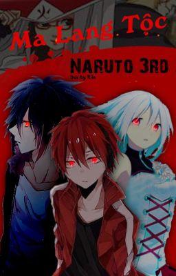 Đọc truyện [ĐN Naruto 3rd] Ma Lang Tộc
