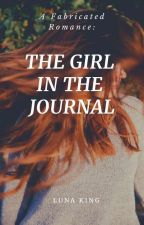A Fabricated Romance: The Girl In The Journal (Published, 2014/Completed) by lunaking_phr
