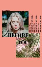 BEFORE YOU by gum_princess