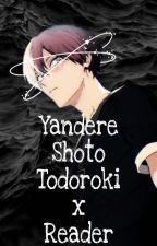 ~Secrets~ (Yandere Shouto Todoroki x Reader) by My_Galaxy_97