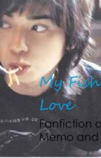 My Fishy Love [A Voiceless FanFiction] by allydilydaly