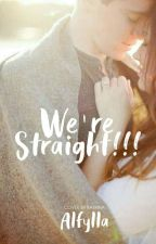 We're Straight!!! by Alfylla