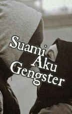 Suamiku Gangster by Izza_Ain