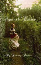 Against Reason by BethanyRaeMiller589