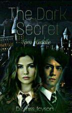 The Dark Secret • Tom Riddle [DÜZENLENİYOR] by miss_feyson